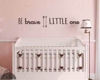Be Brave Little One Vinyl Wall Decal Sticker Childrens Nursery Room Decor