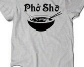 Funny Pho Shirt Humor T-Shirt T Shirt Tee Mens Womens Ladies Gift Present Foodie Soup Vietnamese Viet Asian Food Bowl Funny Humor Tshirt Sho