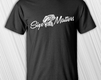Father's Day Gift | Size Matters Fishing Shirt T-shirt | Tee Shirt | Funny | Fishing | Gift For Fisherman | Funny Gift | Funny Fishing Shirt