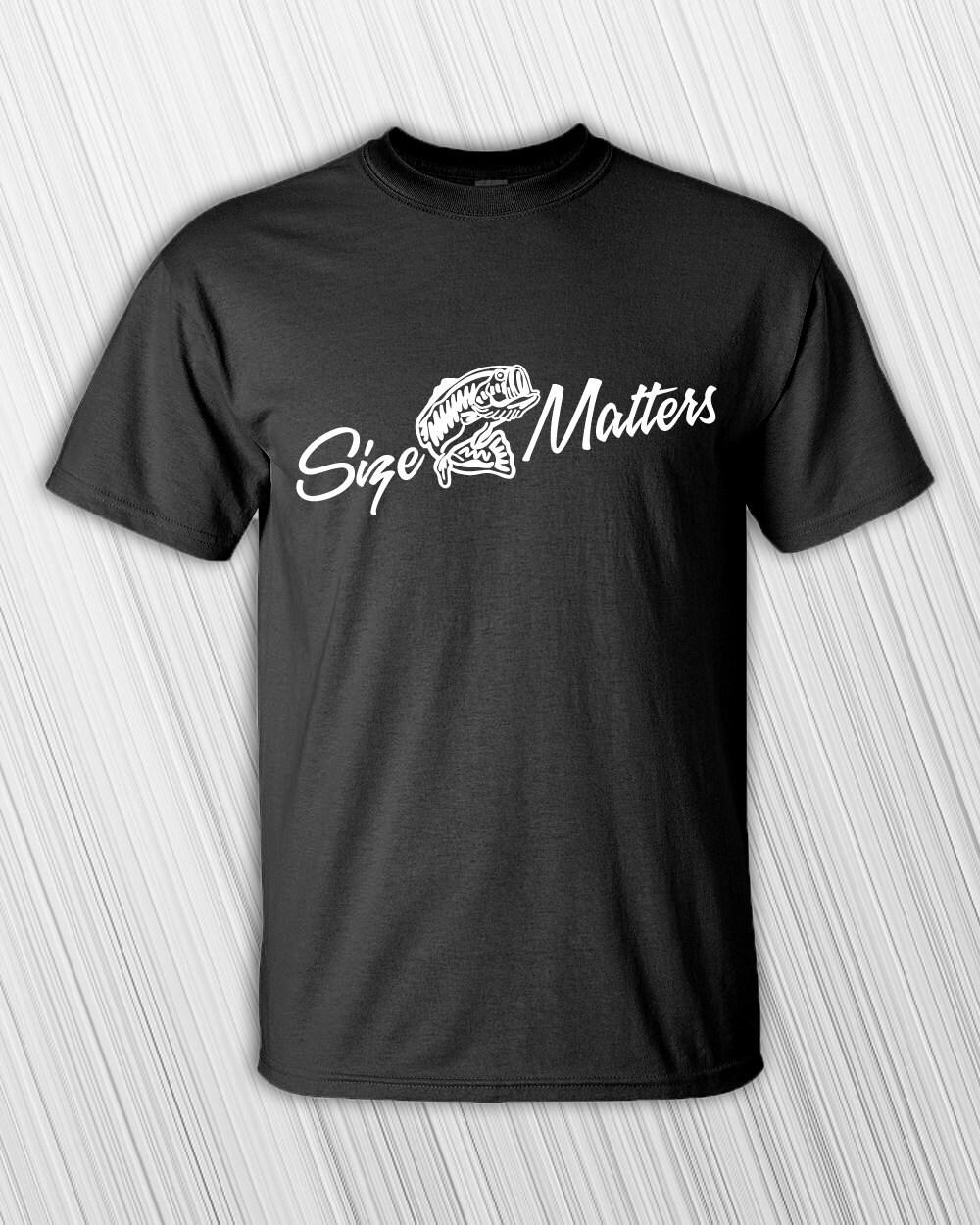 Father's Day Gift Size Matters Fishing Shirt T-shirt