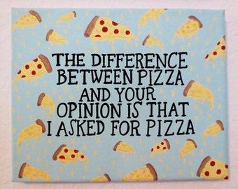 Pizza Quote Canvas, Funny Quote Canvas, Custom Canvas