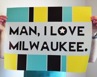 Man, I Love Milwaukee: Custom City Poster
