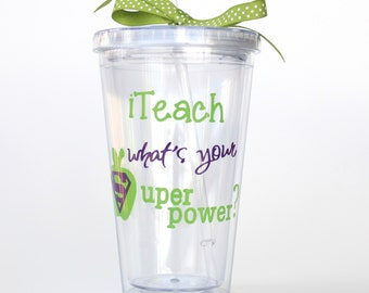 I teach what's your superpower? Teacher gift - Teacher Appreciation Gift - Personalized Tumbler 16 oz Cup