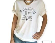 Michael Clifford is My Boyfriend T Shirt Unisex White Black Grey S M L XL Tumblr Instagram Blogger