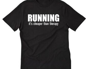 Running It's Cheaper Than Therapy T-shirt Tees For Runner 5K 10K Marathon Run Jogging Shirt