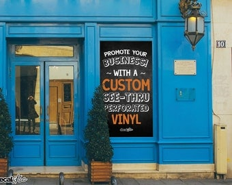 Custom Window SEE-THRU Perforated Vinyl Sign - Graphic Window Sign Banner - View-Through - Store Front ~ Shop Window ~ Car Window