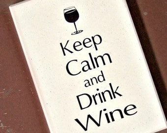 Wine Sign Keep Calm and Drink Wine Sign Wine Decor Kitchen Decor