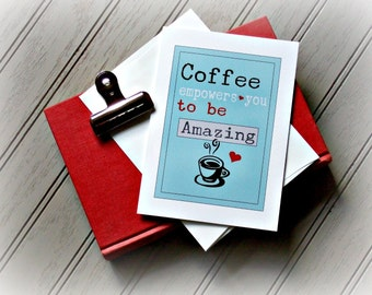 Coffee Card - Motivational Note Cards - Coffee Greeting Card - Coffee Cup Card - Coffee Stationery - Coffee Note Cards - Blank Note Cards