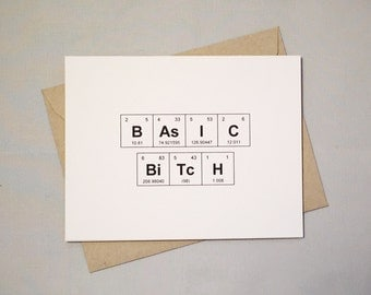 "Snarky Periodic Table of the Elements ""BAsIC BiTcH"" Card / Sentimental Elements / Fall, Autumn Card for your Bestie"
