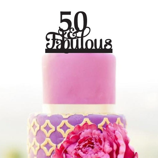 50 And Fabulous Cake Topper 50th Birthday Cake By Walldecal76