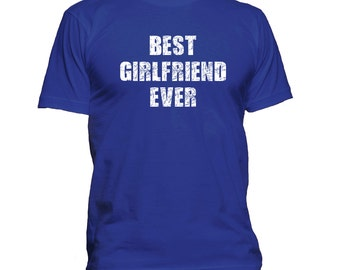 Girlfriend T-Shirt, Gift For Girlfriend, Dating, Lover, Courting, Birthday Gift Idea, For Her, Best Girlfriend Ever, Funny T-Shirt, 0558-W