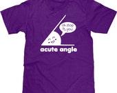 Funny Math Shirt, Funny Shirt, Math Tshirt, Acute Angle Tee, Math T Shirt, Geeky Shirt, Nerd Tshirt, Nerdy Shirt, Geek T shirt Men Plus Size
