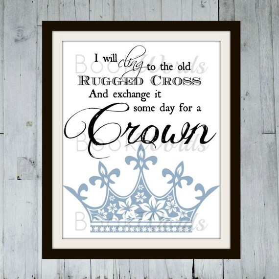 PRINTABLE Art Print Hymn Quote I Will Cling To The By