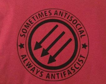 Long Sleeve Sometimes Antisocial Always Antifascist Screen Screen Print T-shirt in Mens or Womens Sizes S-3XL