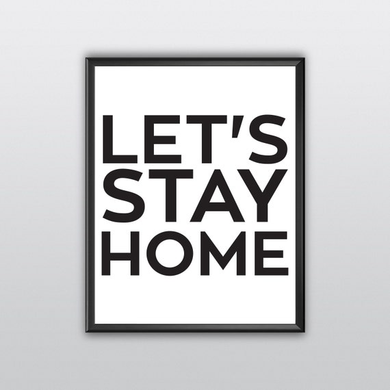 Lets Stay Home Typography Art Black And White Quote Stay Home Art Quotes Wall Prints Simple Wall Decor Home Wall Art Printable (T160)
