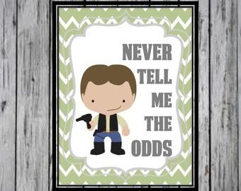 Han Solo- Never tell me the odds, Star Wars Inspired art, Star Wars Poster, Star Wars Kids Room, Star Wars Nursery, PRINTABLE