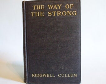 The Way Of The Strong by Ridgwell Cullum Copyright 1914 by A.L. Burt Company
