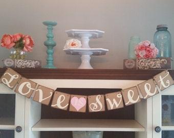 Love Is Sweet Banner - Love is Sweet Wedding Banner - Shabby Chic Wedding Sign - Wedding Decoration - Love is Sweet Wedding Cake Table Sign
