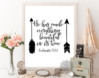 He has made everything beautiful in its time Ecclesiastes 3:11 Bible verse Scripture print typography poster art print wall decor office art