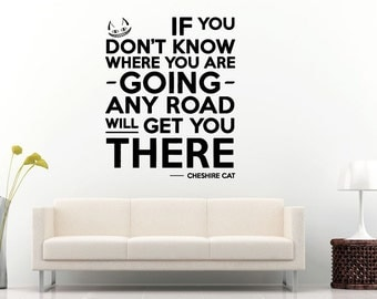 Any Road Will Get You There Cat Quote Citation For Kids Children Toddlers Babies Nursery Wall Decal Vinyl Sticker Mural Room Decor L971