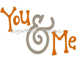 You & Me Embroidery Design. Three Sizes Included. Script Machine Embroidery Design.