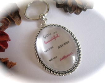 Quotation Keyring - You are beautiful, Don't let anyone tell you different