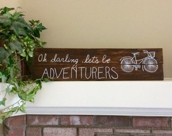 "Oh Darling, Let's be ADVENTURERS wood sign, 7"" x 27"""