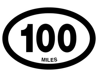 100 miles Oval Decal Vinyl or Magnet Bumper Sticker