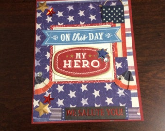 For a soldier or hero in red,white and blue. A salute to you card.