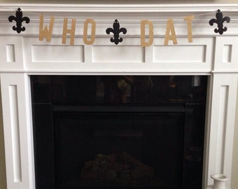 Black & Gold Glitter Who Dat Banner ~ New Orleans Saints Inspired ~ Baby Shower ~ Game Day ~ Birthday ~ Geaux ~ Football ~ Fleur De Lis