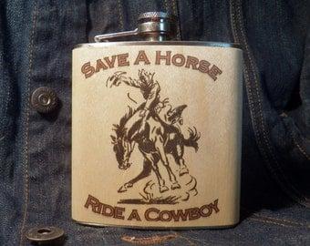 Wood flask Cowboy design:  Save a Horse Ride a Cowboy