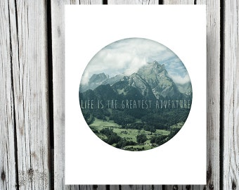 Instant Download, Quote Print, Printable Quote, Wall Art, Printable Poster, Life, Adventure, Typography, Inspirational Quote, Mountains