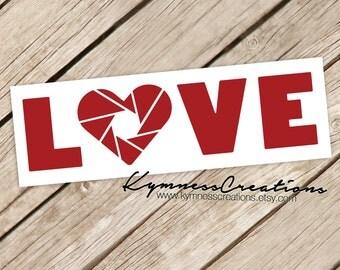 I Love Photography, Love Aperture Vinyl Decal Sticker