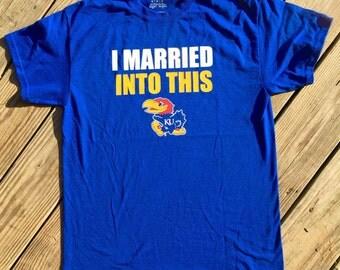 Kansas KU Jayhawks Married Into This tee t-shirt