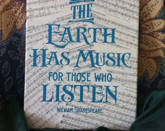 The Earth has Music for Those Who Listen music canvas, Shakespeare quote, music lover gift, band teacher gift