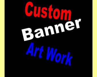 Custom Banner Art Work