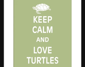 Keep Calm and Love Turtles - Turtles - Art Print - Keep Calm Art Prints - Posters