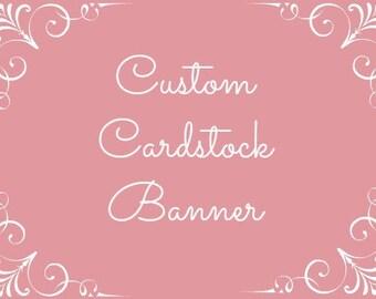 Custom Cardstock Banner
