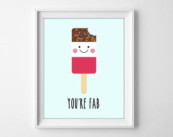 You're fab, popsicle, Ice lolly, ice cream, cute kids prints, baby nursery decor, wall art printable quote, digital print, kids art