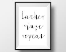 Lather Rinse Repeat Print, Bathroom Decor, Black and White Bathroom Print, Bathroom Printable, Bathroom, Bathroom Quote