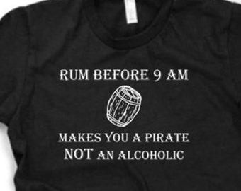 Rum Before 9am funny shirt