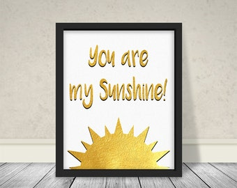 You are my sunshine Gold, Instant Download, Wall Decor, Home Decoration, Typography Art, Printable, Motivational Quotes, You are my sunshine