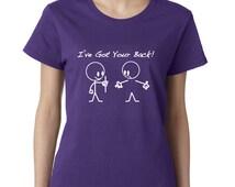 I Have Got Your Back Funny Tshirt Humor Life Sarcasm Ladies Tshirt