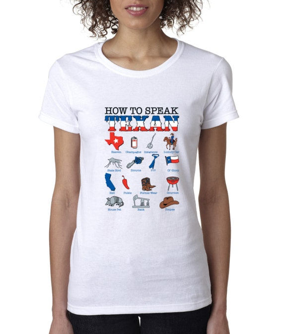 How to speak texan funny redneck tshirt funny southern by for Talk texan to me shirt