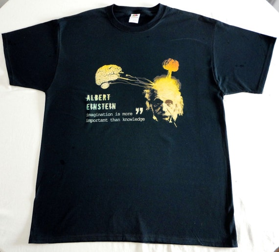 Einstein Quotes Imagination Is More Important Than Knowledge: Albert Einstein Quote T Shirt. Imagination Is More By
