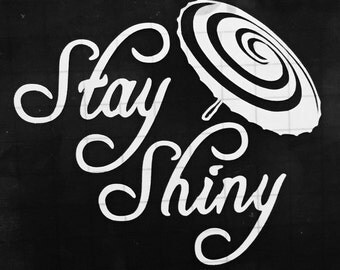 Kaylee / Stay Shiny / Firefly Vinyl Car Decal