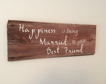 Happiness is Being Married to Your Best Friend Sign, Rustic Home Decor, Wedding Gift Idea, Ready to Ship!