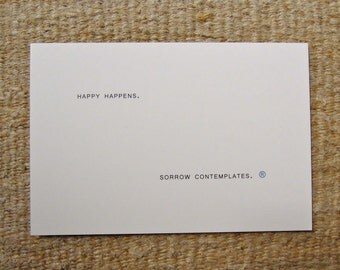 card (happy happens, sorrow contemplates)