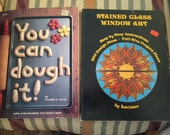 Stained Glass Window Art 1974 and You Can Dough It 1983 How To Books