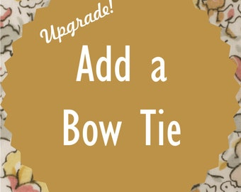 BOW TIE. Add a bow tie to your order. Large and Small sizes.